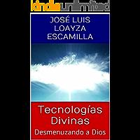 Tecnologías Divinas: Desmenuzando a Dios