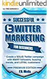 TWITTER MARKETING: PREMIUM EDITION: PROVEN Strategies & Process for Sales and Marketing! Generate MANY followers, buzzing trends, and LOYAL customers! ... Twitter Revolution, Facebook, Youtube,)