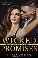 Wicked Promises: A Dark High School Bully Romance (Fallen Royals Book 3) Kindle Edition