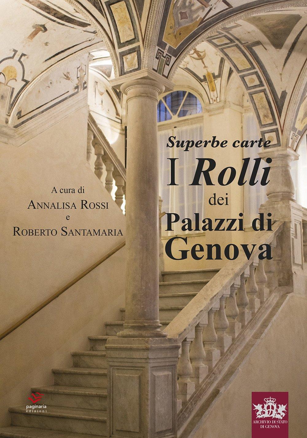 Superbe carte. I Rolli dei Palazzi di Genova. Ediz. illustrata Copertina rigida – 31 dic 2018 A. Rossi R. Santamaria Paginaria 889427215X
