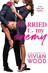 Married To My Enemy: A Steamy Enemies To Lovers Romance Kindle Edition