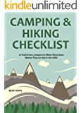 CAMPING & HIKING CHECKLIST - Survival Tools & Tips: 10 Tools Every Campers & Hikers Must Have Before They Go Out In the Wild (English Edition)
