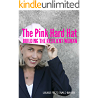 The Pink Hard Hat: Building the Resilient Woman