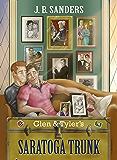 Glen & Tyler's Saratoga Trunk: Book 5 of the Glen & Tyler Adventures