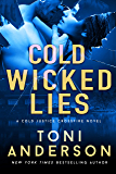Cold Wicked Lies: A gripping romantic thriller that will have you hooked (Cold Justice - Crossfire: FBI Romantic…