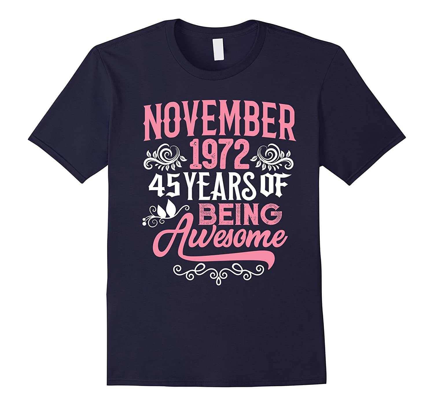November 1972, 45 Years Being Awesome 45th Birthday Gift-T-Shirt
