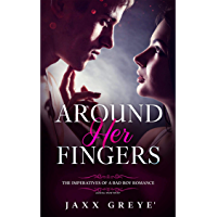 Around Her Fingers: The Imperatives of a bad boy romance (English Edition)