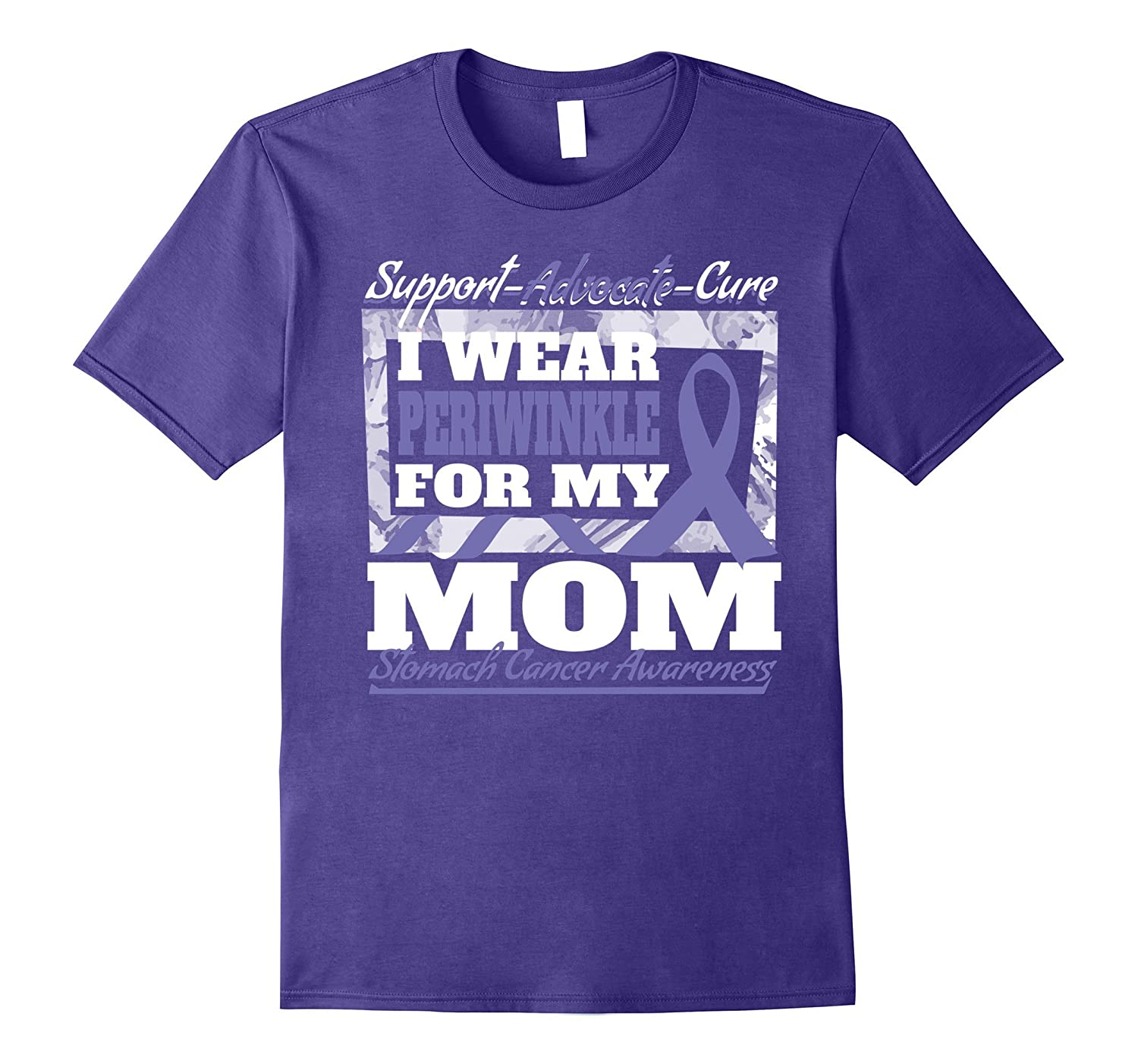 I Wear Periwinkle For My Mom Stomach Cancer Awareness Shirt-T-Shirt