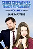 Strict Stepfathers, Spanked Stepdaughters: Volume 1 (English Edition)