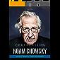 Cerebration of Noam Chomsky: Colorful Words of Avram Noam Chomsky