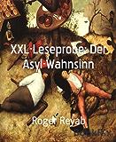 XXL-Leseprobe: Der Asyl-Wahnsinn