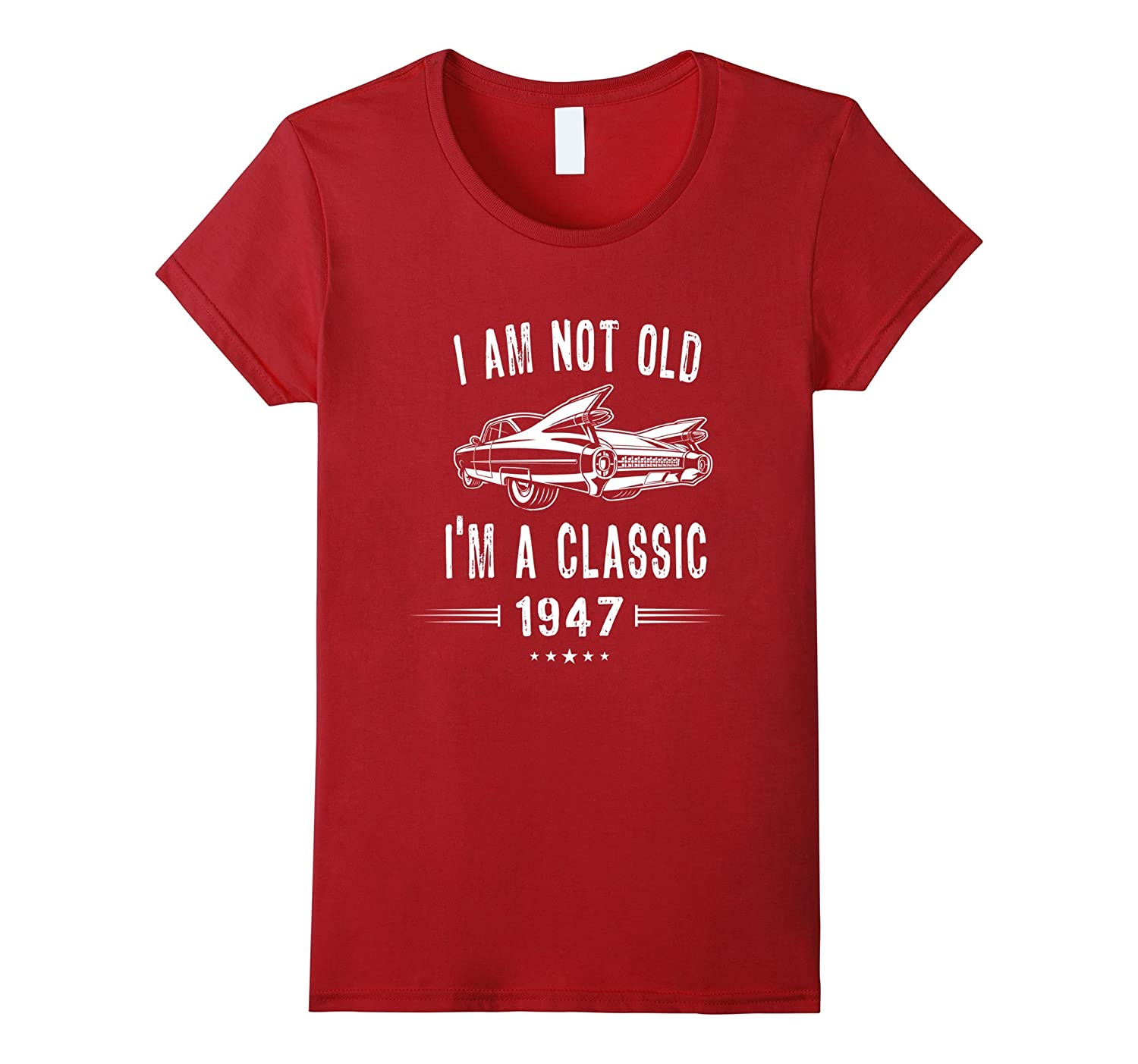 70th Birthday Tshirt I'm Not Old I'm A Classic 1947 Gift Tee