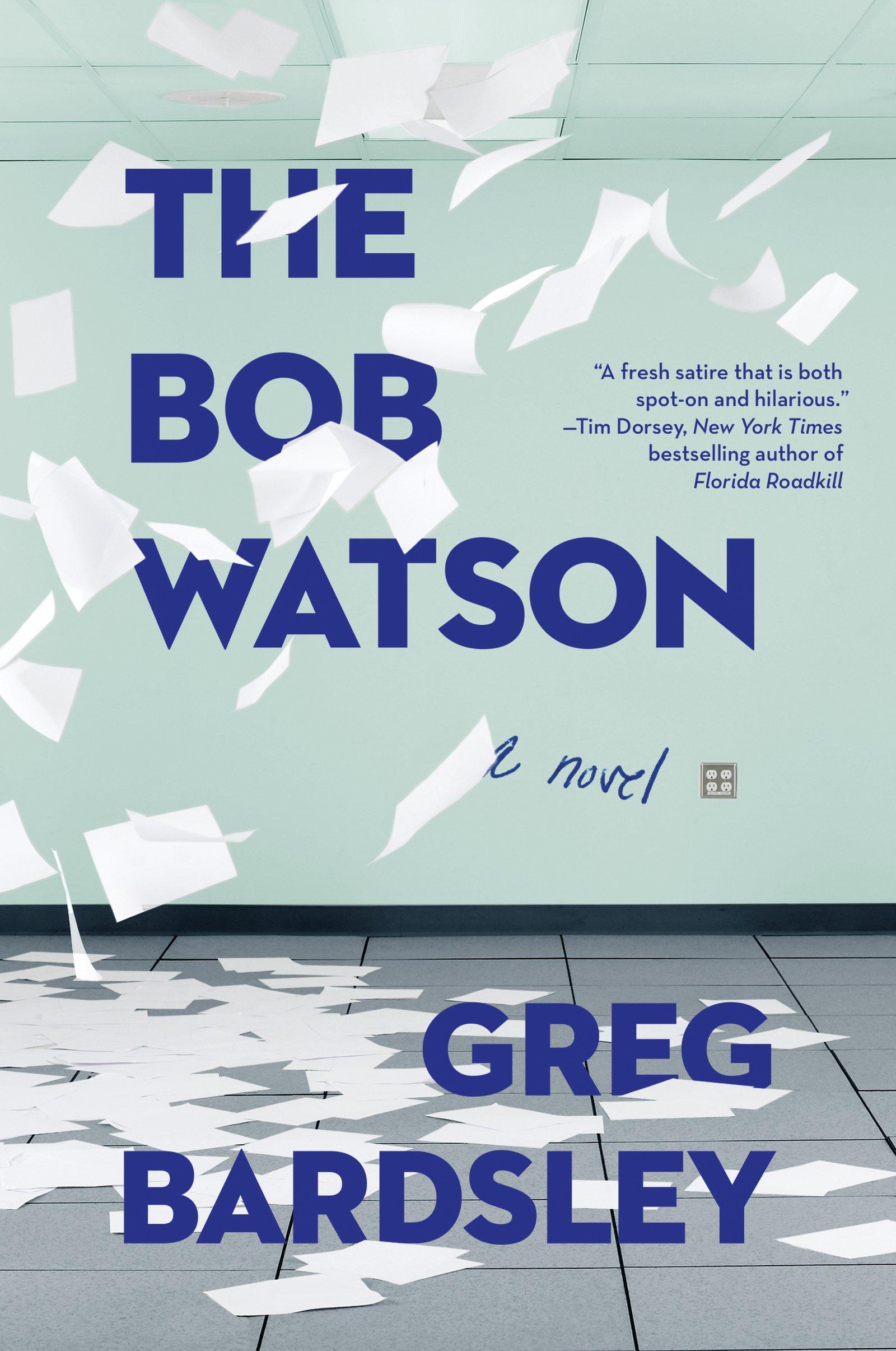 The Bob Watson: A Novel: Greg Bardsley: 9780062304797: Amazon: Books