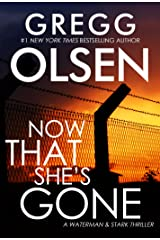Now That She's Gone (A Waterman & Stark Thriller Book 4) Kindle Edition
