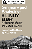 Summary and Analysis of Hillbilly Elegy: A Memoir of a Family and Culture in Crisis: Based on the Book by J.D. Vance (Smart Summaries)