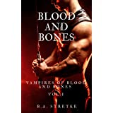 Blood and Bones: Vampires of Blood and Bones Book 1