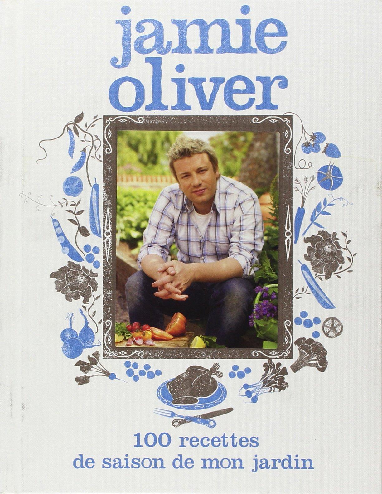 Amazon.fr - 100 Recettes de saison de mon jardin - Jamie Oliver, David  Loftus, Stéphan Lagorce, Nicole Seeman - Livres