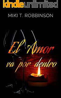 El amor va por dentro: Una novela de romance lésbico; una profunda reflexión acerca