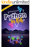 PYTHON FOR KIDS: Learn To Code Quickly With This Beginner's Guide To Computer Programming. Have Fun With More Than 40…