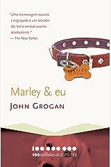 Marley & eu: A vida e o amor ao lado do pior cão do mundo (100 milhões de leitores) eBook Kindle