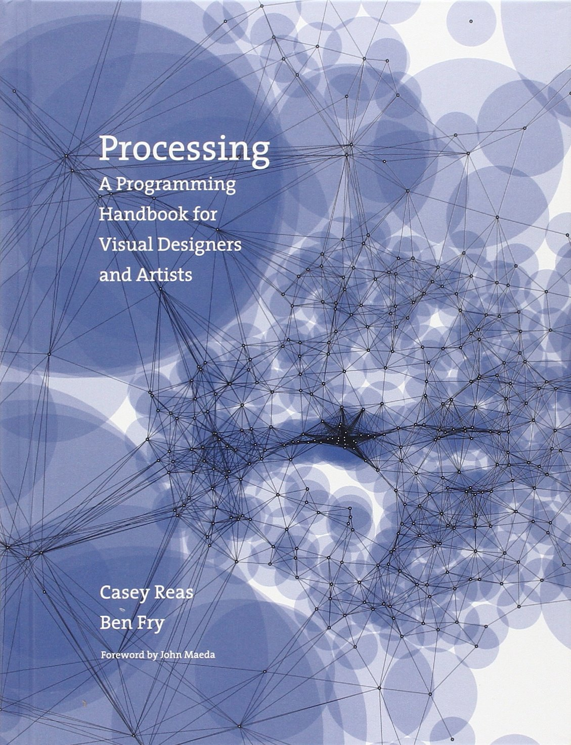 Processing: A Programming Handbook for Visual Designers and Artists by The MIT Press
