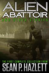 Alien Abattoir: And Other Stories Kindle Edition