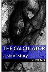 the calculator: a short story Kindle Edition