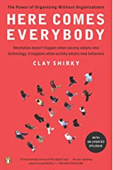 Here Comes Everybody: The Power of Organizing Without Organizations Paperback