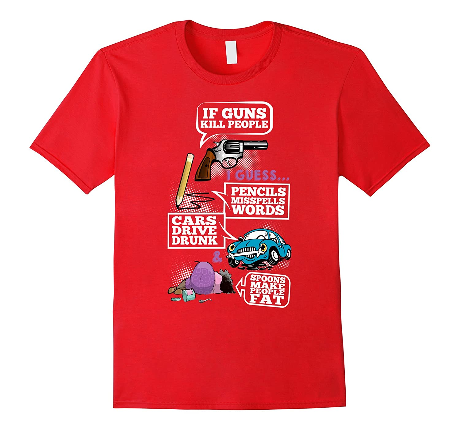 2nd amendment t shirt If Guns Kill People...-CL