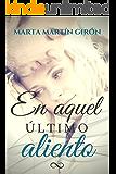 En aquel último aliento (Spanish Edition)