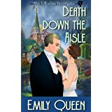 Death Down the Aisle: A 1920s Murder Mystery (Mrs. Lillywhite Investigates Book 7)