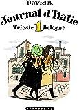 Journal d'Italie, Tome 1 : Trieste Bologne