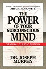 The Power of Your Subconscious Mind: Original Classic Edition Kindle Edition