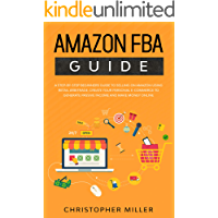 Amazon FBA Guide: A step-by-step beginners guide to Selling on Amazon using Retail Arbitrage. Create your Personal e… book cover