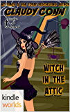 Magic and Mayhem: Witch in the Attic (Kindle Worlds Novella) (Witchin' Book 1)