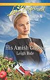 His Amish Choice (Colorado Amish Courtships Book 2)