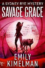Savage Grace (A Sydney Rye Mystery, Book #12) Kindle Edition