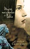 Mujeres marginadas de la Biblia: Encontrando fortaleza y significado a través de sus historias (Spanish Edition)