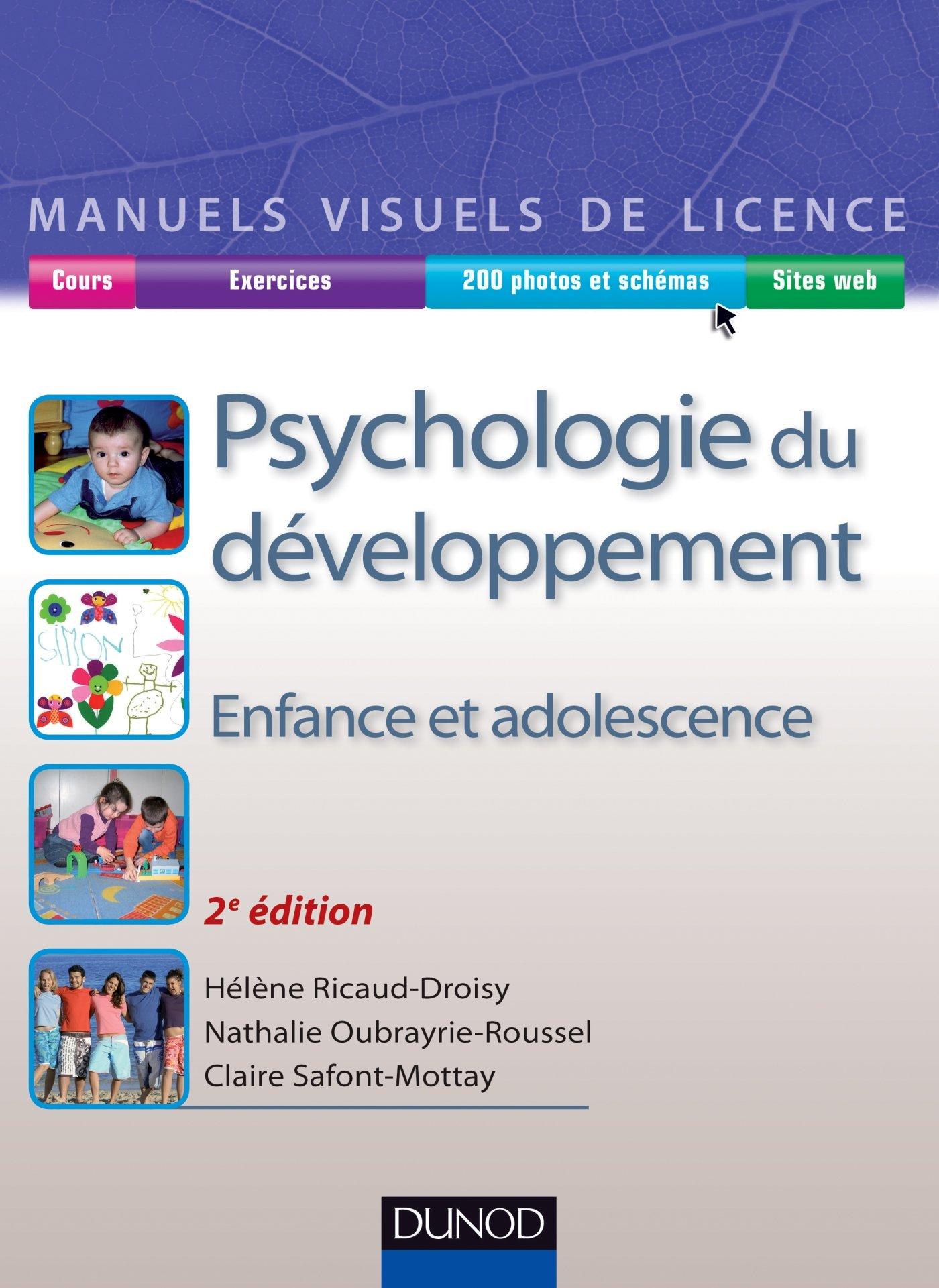 Manuel visuel de psychologie du développement - 2ed. - Enfance et adolescence Broché – 2 juillet 2014 Hélène Ricaud-Droisy Nathalie Oubrayrie-Roussel Claire Safont-Mottay Dunod