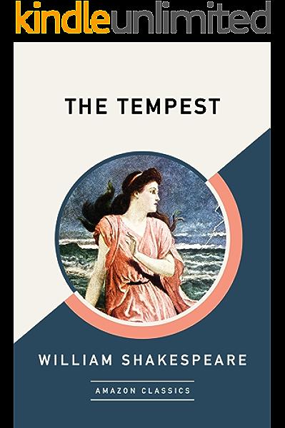 The Tempest Amazonclassics Edition Kindle Edition By Shakespeare William Literature Fiction Kindle Ebooks Amazon Com