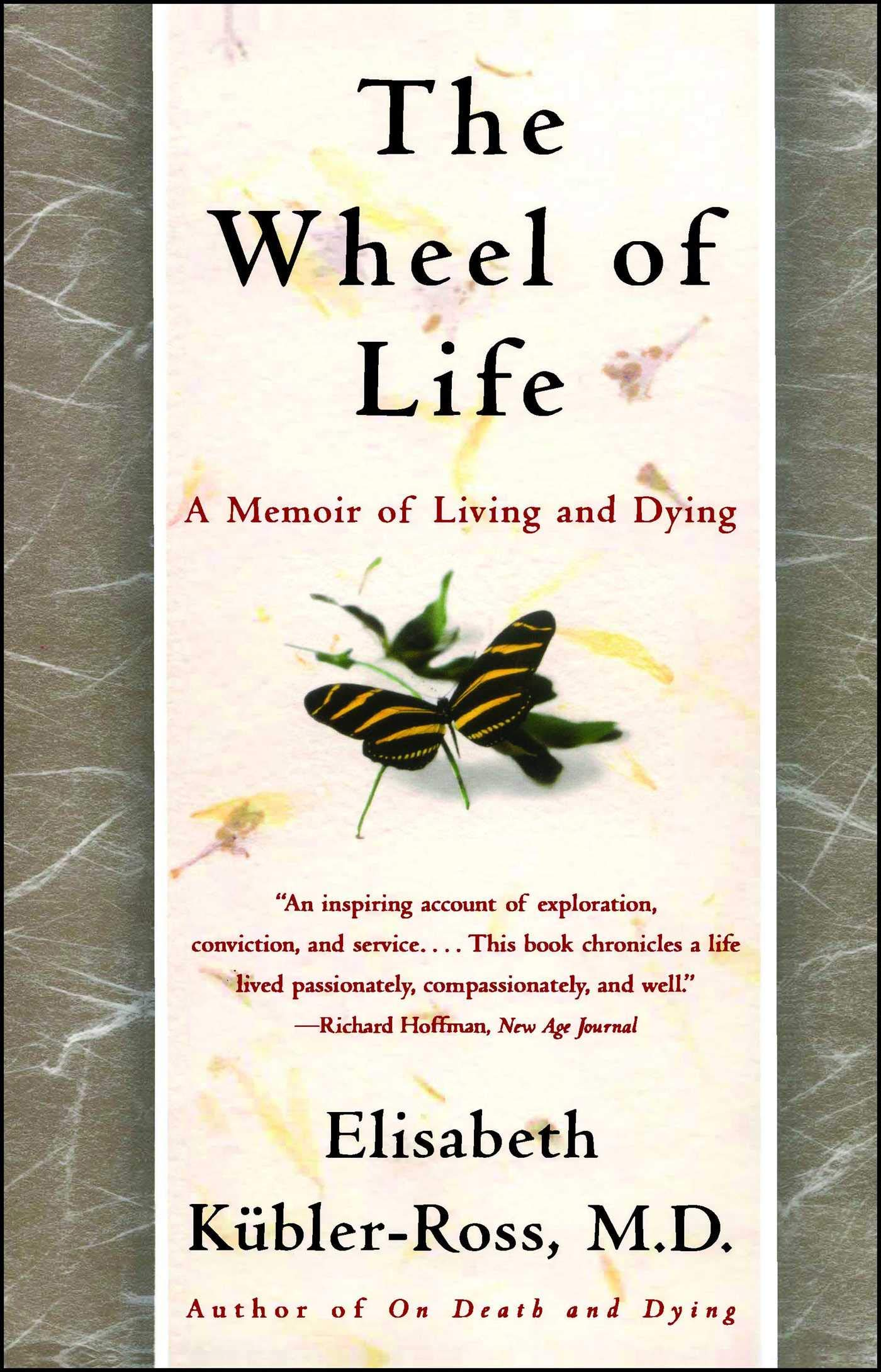 b9f6ea3da7f The Wheel of Life: A Memoir of Living and Dying: Elisabeth Kubler ...