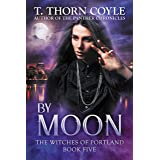 By Moon (The Witches of Portland Book 5)