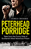 Peterhead Porridge: Tales From the Funny Side of Scotland's Most Notorious Prison