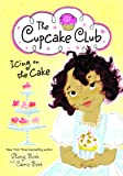 Icing on the Cake: The Cupcake Club