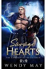 Savage Hearts (The Chronicles of Zaloria Book 2) Kindle Edition