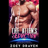 The Alien's Seduction (A SciFi Alien Warrior Romance) (Warriors of Luxiria Book 7) (English Edition)