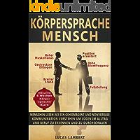Körpersprache Mensch: Menschen lesen wie ein Geheimagent und nonverbale Kommunikation verstehen um Lügen im Alltag und Beruf zu erkennen und zu durchschauen (Kurs in Menschenkenntnis und Mimik lesen)