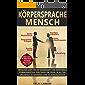 Körpersprache Mensch: Menschen lesen wie ein Geheimagent und nonverbale Kommunikation verstehen um Lügen im Alltag und Beruf zu erkennen und zu durchschauen ... lesen) (Körpersprache.Wirkung.Erfolg 1)