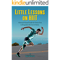 Little Lessons on HIIT: A Research-based Guide for Fitness Pros to Bring Back the Fun to Fitness (English Edition)