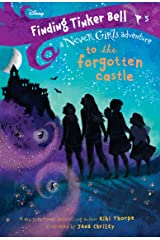 Finding Tinker Bell #5: To the Forgotten Castle (Disney: The Never Girls) Kindle Edition